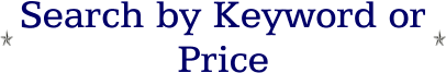 Search by Keyword or Price