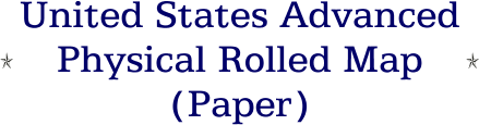 United States Advanced Physical Rolled Map (Paper)